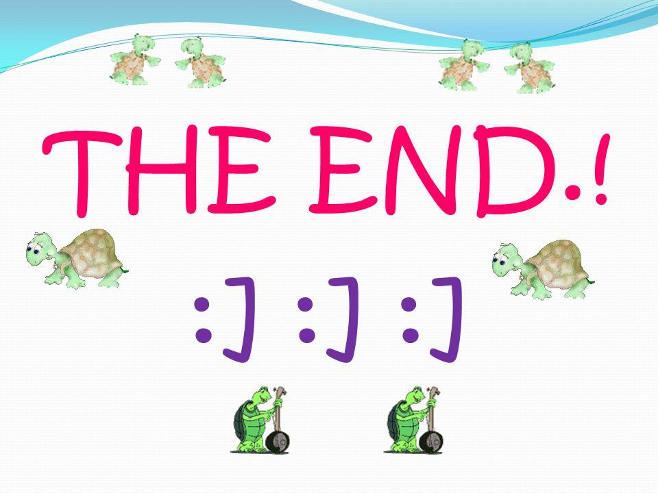 THE END.! :] :] :]